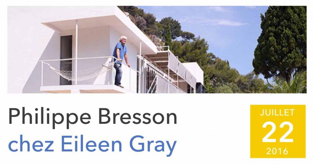 Exposition à la villa E-1027 d'Eileen Gray à Roquebrune Cap Martin
